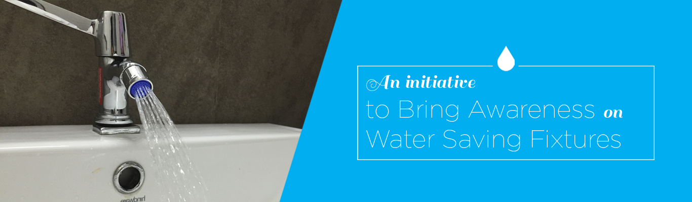 An initiative to bring awareness on water saving fixtures